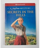 SECRETS IN THE HILLS A JOSEFINA MYSTERY AMERICAN GIRL BY ERNST, KATHLEEN - $4.94