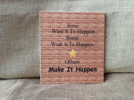 Rustic Wooden Decoupaged Sign - 'Make It Happen..'Quote Approx 7 x 8 - I... - $27.50