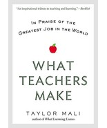 What Teachers Make: In Praise of the Greatest Job in the World [Paperbac... - $12.34