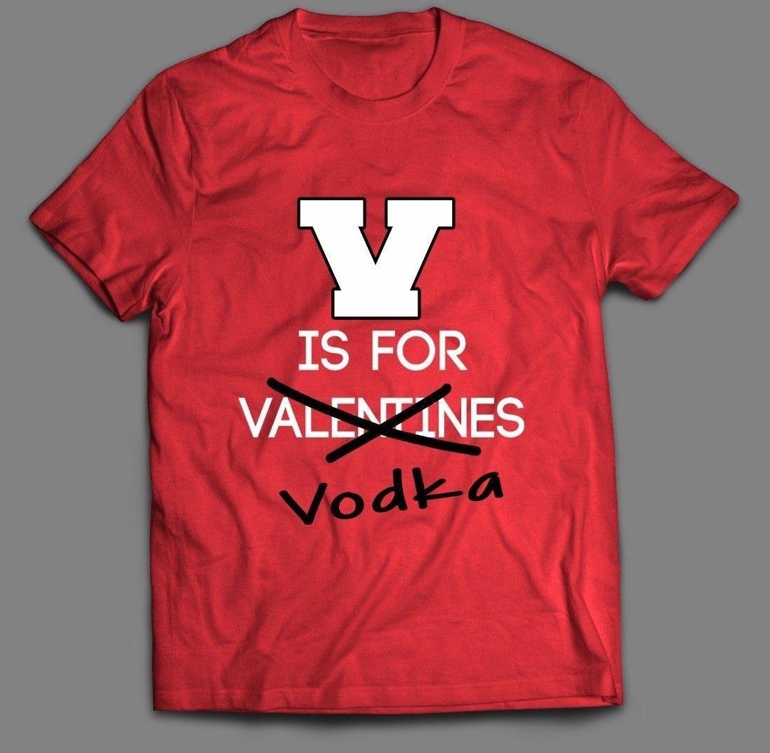 "FUNNY VALENTINES DAY ""V IS FOR VODKA"" T-SHIRT* OLD SKOOL* MANY SIZES*FULL FRONT*"