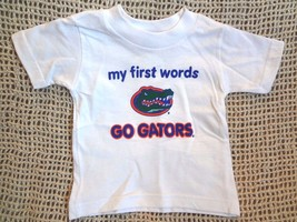 "Ncaa Florida Gators My First Words ""Go Gators"" T-Shirt ~ Size Infant 12mo. ~Nwt - $12.18"