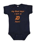 My Dad Says I am a Detroit Tigers Fan Cute Baby Boy Bodysuit Creeper  - $8.98