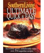 Southern Living: Ultimate Quick & Easy Cookbook: Incredibly Good, Unbeli... - $11.49