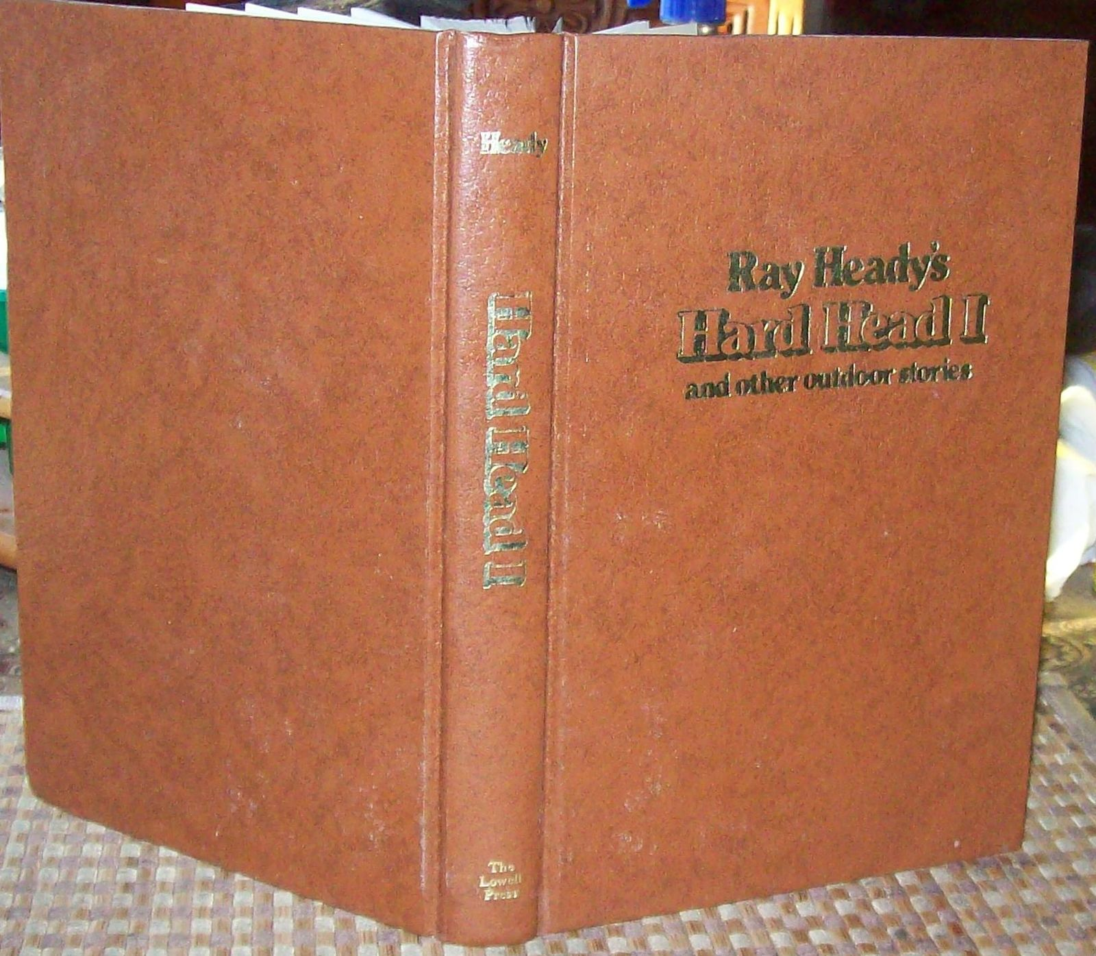 Ray Heady's Hard Head 1 & Other Outdoor Stories 1980 HB