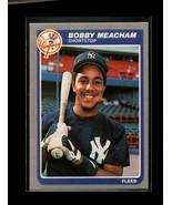 1985 FLEER #134 BOBBY MEACHAM NMMT YANKEES - $0.99
