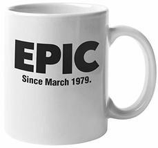Epic Since March 1979 Fun 40th Birthday Theme Print Coffee & Tea Mug, Party Supp - $19.59