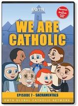 WE ARE CATHOLIC: EPISODE 7 - SACRAMENTALS