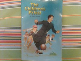 The Children's Priest [Paperback] St. John Bosco and Teresio Bosco