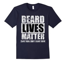 New Beard Shirt For Men Beard Lives Matter Funny T Shirt Men - $17.95+