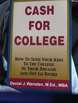 Cash For College How To Send Your Kids To The College Of Their Dreams And Nog Go image 1