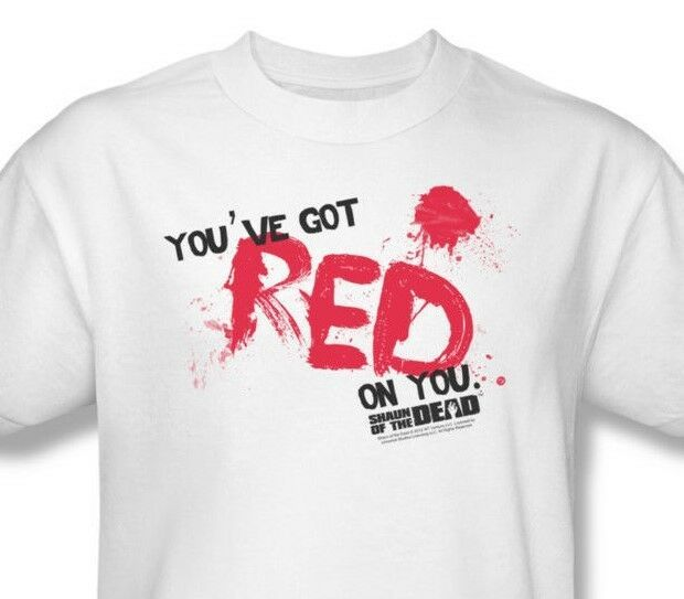 Shaun of Dead  T-shirt You've Got Red on You zombie 100% cotton tee UNI386