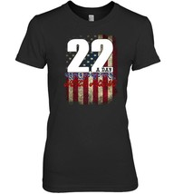 22 A Day Veteran Lives Matter US Veterans Military T Shirt - $19.99+