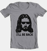 Ill Be Back T-shirt Jesus Christian religious funny 100% cotton grey tee image 2