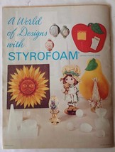A World of Designs with Styrofoam 1973  Patterns and Instructions 35 Pages - $15.35