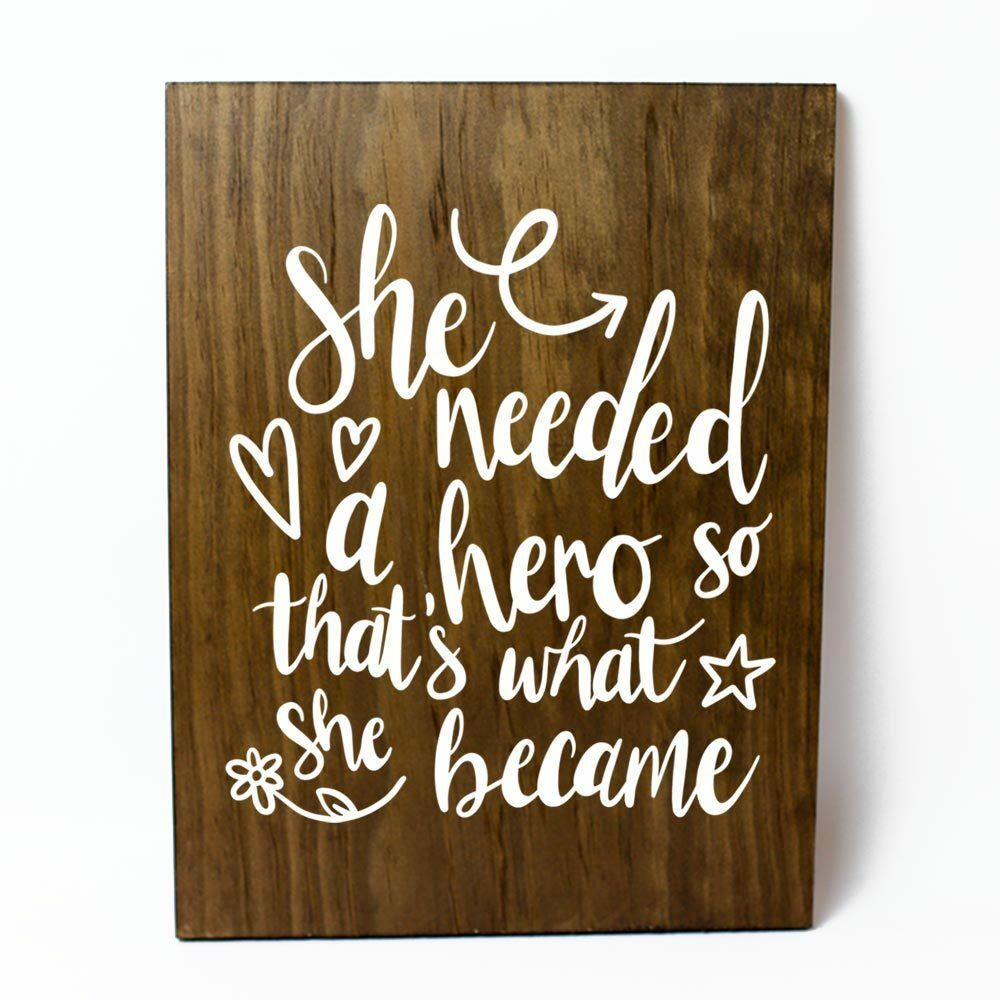 She Needed a Hero And Became One Solid Pine Wood Wall Plaque Sign Home Decor