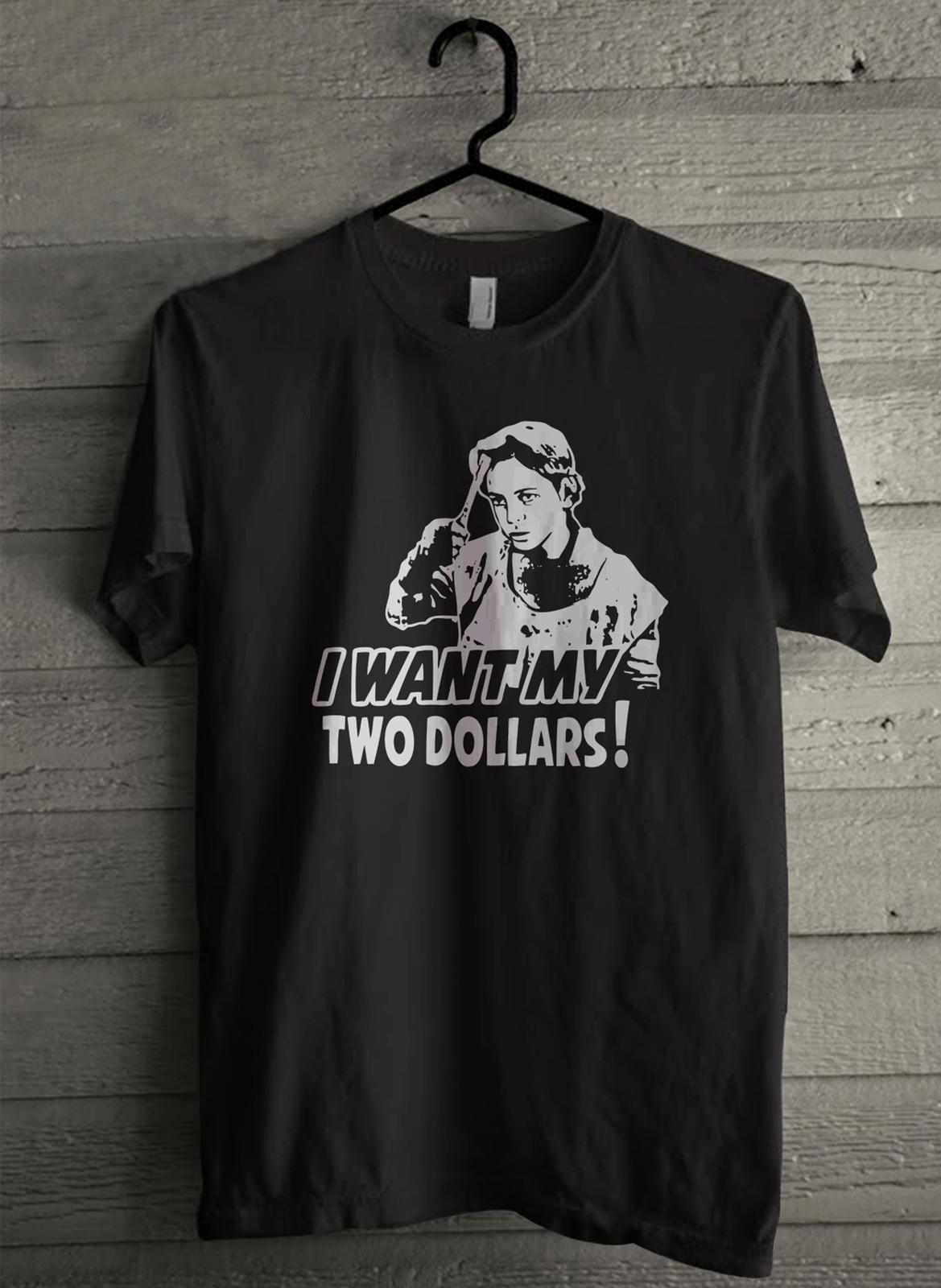 I WANT MY TWO DOLLARS - Custom Men's T-Shirt (2295)
