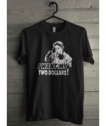 I WANT MY TWO DOLLARS - Custom Men's T-Shirt (2295) - $19.13+