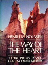 The Way of the Heart:  Desert Spirituality and Contemporary Ministry Henri J. M.