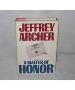 Neat 1986 Jeffrey Archer A Matter Of Honor Hardback Book - $14.49