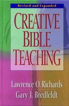 Creative Bible Teaching [Hardcover] Richards, Lawrence O. and Bredfeldt,... - $23.68