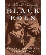 Black Eden: The Idlewild Community (Michigan) [Hardcover] Walker, Lewis ... - $21.99