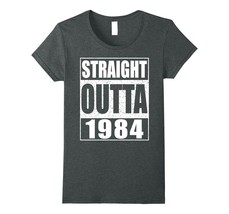 Straight Outta 1984 T-Shirt Funny 34th Birthday Gift Shirt - $19.99+