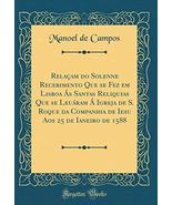 Relaam do Solenne Recebimento Que se Fez em Lisboa s Santas Reliquias Qu... - $87.12