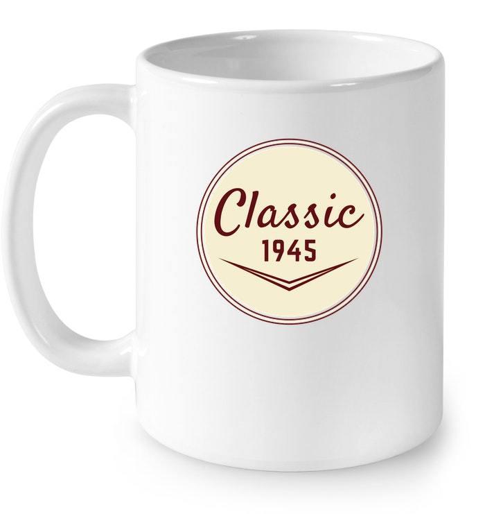 Vintage Classic 1945 73rd Birthday Gift Gift Coffee Mug