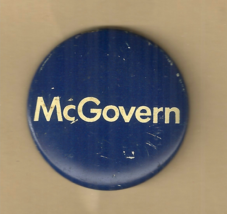 MCGOVERN - 1972 GEORGE MCGOVERN DEMOCRAT PRESIDENTIAL CAMPAIGN PIN BACK  - $2.98