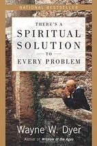 There's a Spiritual Solution to Every Problem [Paperback] Dyer, Wayne W image 2