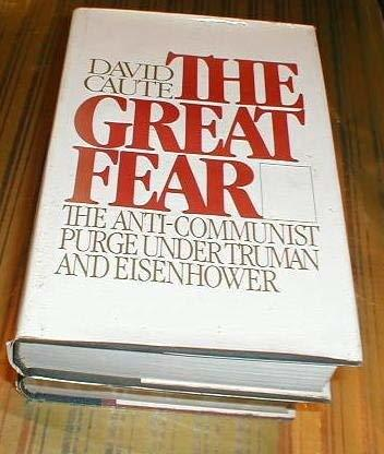 Primary image for The Great Fear: The Anti-Communist Purge Under Truman and Eisenhower David Caute