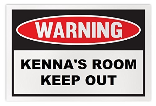 Personalized Novelty Warning Sign: Kenna's Room Keep Out - Boys, Girls, Kids, Ch