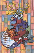 Fool's Joust by Crystal Wood 0964051370 Inscribed by Author - $5.00