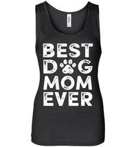 Best Dog Mom Ever Tank - $21.99+