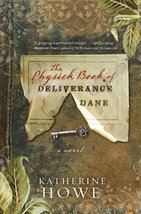 The Physick Book of Deliverance Dane [Hardcover] Howe, Katherine - $3.69