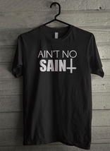 Ain't no sain - Custom Men's T-Shirt (3690) - $19.13+
