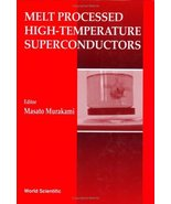 Melt Processed High Temperature Superconductors Murakami, Masato - $248.00