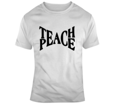 Teach Peace Inspirational Novelty T Shirt Happy Motivational Tee Gift T ... - $16.97+