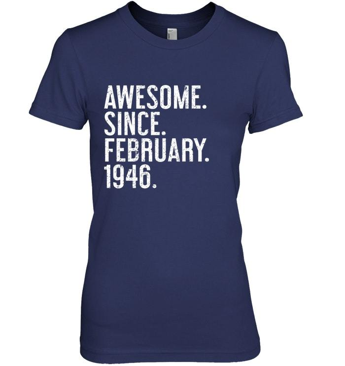 Awesome Since February 1946 Shirt  Funny 72nd Birthday Gift image 2