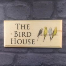 The Bird House Sign, Grandad Gift Aviary Shed Budgies Wooden Custom Bird... - $12.60