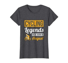Special shirts - Cycling Legends Were Born In August Birthday T-Shirt Gift Wowe - $19.95+
