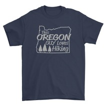 This Oregon Guy Loves Hiking Shirt Outdoor Sporting Unisex Navy Blue Tee Shirt - $26.95+
