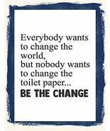 Top Shelf Novelties Everybody Wants to Change The World But Nobody Wants... - $8.77
