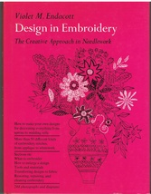 Design in Embroidery The Creative Approach in Needlework by Violet M. En... - $8.00