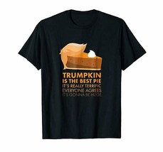 Funny Trumpkin Pie Make Thanksgiving Great Again Shirt Gift Donald Trump - $12.99
