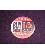 Vintage Family Jeans Buy One, Get One 1/2 Off Store Promotional Pinback ... - $7.95