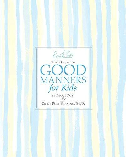Emily Post's The Guide to Good Manners for Kids [Hardcover] Senning, Cindy Post;