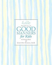 Emily Post's The Guide to Good Manners for Kids [Hardcover] [Oct 26, 200... - $9.50