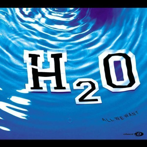 All We Want by H2o Cd