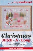 Christmas Stitch-A-Long Part 1 cross stitch chart Tiny Modernist  - $3.00